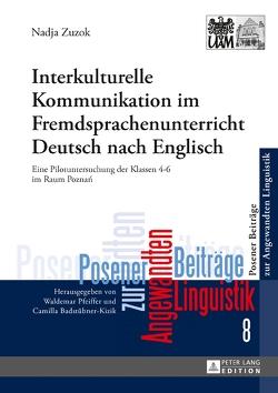 Interkulturelle Kommunikation im Fremdsprachenunterricht Deutsch nach Englisch von Zuzok,  Nadja