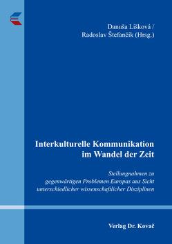 Interkulturelle Kommunikation im Wandel der Zeit von Lišková,  Danuša, Štefančík,  Radoslav