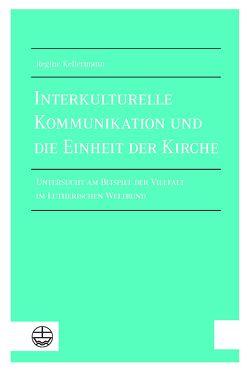 Interkulturelle Kommunikation und die Einheit der Kirche von Kellermann,  Regine