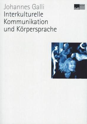 Interkulturelle Kommunikation und Körpersprache von Galli,  Johannes