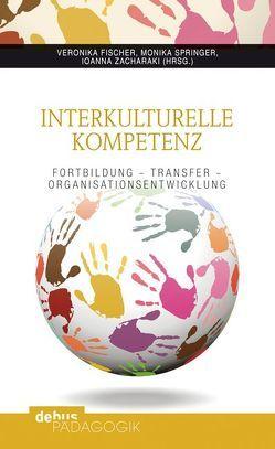 Interkulturelle Kompetenz von Fischer,  Veronika, Springer,  Monika, Zacharaki,  Ioanna