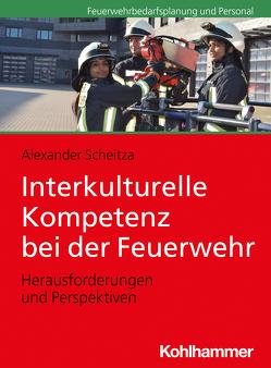 Interkulturelle Kompetenz bei der Feuerwehr von Scheitza,  Alexander