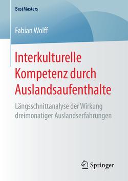 Interkulturelle Kompetenz durch Auslandsaufenthalte von Wolff,  Fabian