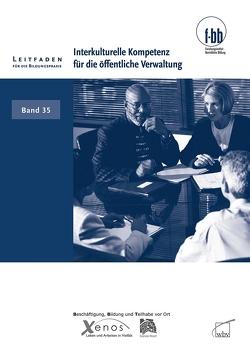 Interkulturelle Kompetenz für die öffentliche Verwaltung von Loebe,  Herbert, Severing,  Eckart