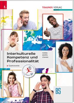 Interkulturelle Kompetenz und Professionalität von Merta,  Erika, Stanek,  Wolfgang, Varda,  Karin Andrea