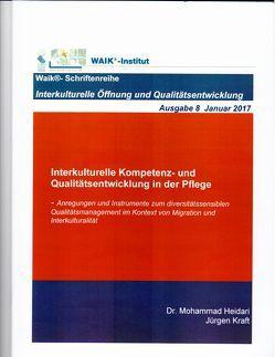 Interkulturelle Kompetenz- und Qualitätsentwicklung in der Pflege (Ausgabe 8) von Heidari,  Mohammad