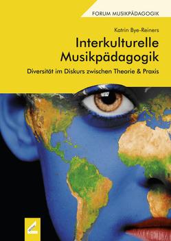 Interkulturelle Musikpädagogik von Bye-Reiners,  Katrin