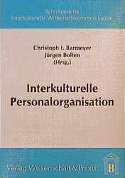 Interkulturelle Personalorganisation. von Barmeyer,  Christoph I., Bolten,  Jürgen