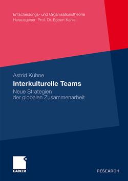 Interkulturelle Teams von Kühne,  Astrid
