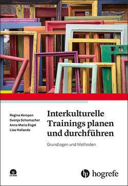 Interkulturelle Trainings planen und durchführen von Engel,  Anna Maria, Hollands,  Lisa, Kempen,  Regina, Schumacher,  Svenja
