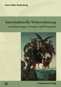 Interkulturelle Wahrnehmung zwischen Angst, Neugier und Empathie von Rodenberg,  Peter