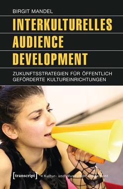 Interkulturelles Audience Development von Mandel,  Birgit, Redlberger,  Melanie