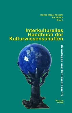Interkulturelles Handbuch der Kulturwissenschaften von Braun,  Ina, Yousefi,  Hamid Reza