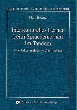 Interkulturelles Lernen beim Sprachenlernen im Tandem von Bechtel,  Mark