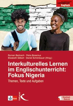 Interkulturelles Lernen im Englischunterricht: Fokus Nigeria von Bartosch,  Roman, Bosenius,  Petra, Gilbert,  Elizabeth, Schönbauer,  Daniel