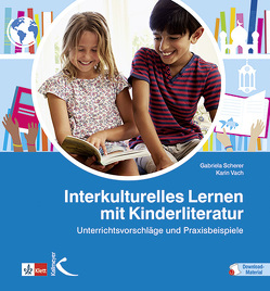 Interkulturelles Lernen mit Kinderliteratur von Scherer,  Gabriela, Vach,  Karin
