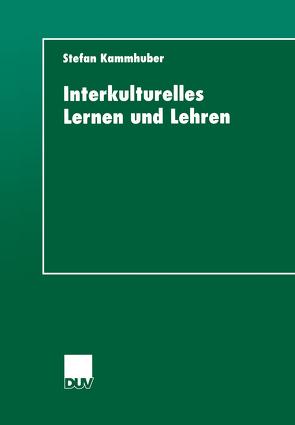 Interkulturelles Lernen und Lehren von Kammhuber,  Stefan