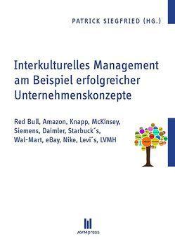 Interkulturelles Management am Beispiel erfolgreicher Unternehmenskonzepte von Siegfried,  Patrick