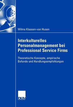 Interkulturelles Personalmanagement bei Professional Service Firms von Klaasen-van Husen,  Wilma