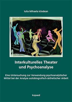 Interkulturelles Theater und Psychoanalyse von Iclodean,  Iulia Mihaela