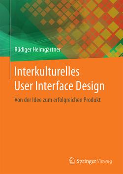 Interkulturelles User Interface Design von Heimgärtner,  Rüdiger