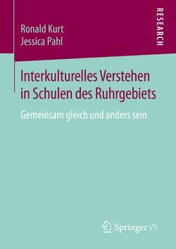 Interkulturelles Verstehen in Schulen des Ruhrgebiets von Kurt,  Ronald, Pahl,  Jessica