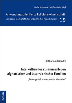 Interkulturelles Zusammenleben afghanischer und österreichischer Familien von Kaineder,  Katharina