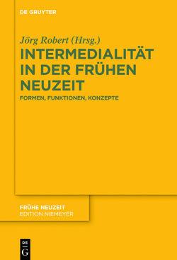 Intermedialität in der Frühen Neuzeit von Robert,  Jörg
