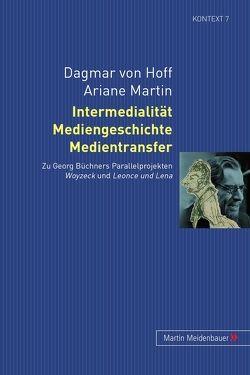 Intermedialität, Mediengeschichte, Medientransfer von Martin,  Ariane, von Hoff,  Dagmar