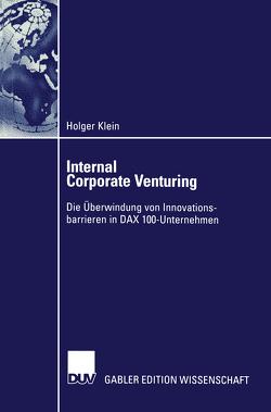 Internal Corporate Venturing von Klein,  Holger