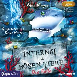Internat der bösen Tiere von Mayer,  Gina, Minthe,  Jonas