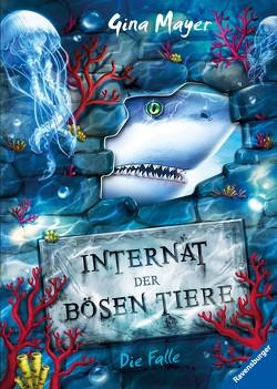 Internat der bösen Tiere, Band 2: Die Falle von Mayer,  Gina, Vath,  Clara