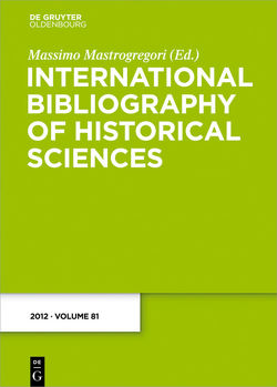 International Bibliography of Historical Sciences / 2012 von Mastrogregori,  Massimo
