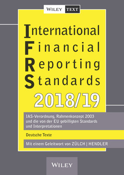 International Financial Reporting Standards (IFRS) 2018/2019 von Hendler,  Matthias, Zülch,  Henning