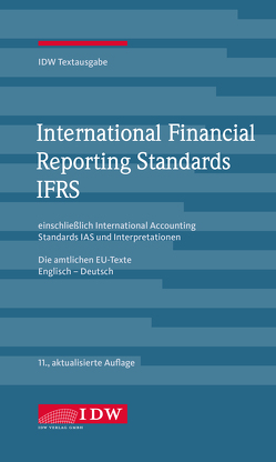 International Financial Reporting Standards IFRS von Institut der Wirtschaftsprüfer