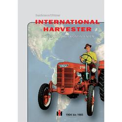 International Harvester – Schlepper von 5 Kontinenten von Buschmann,  Matthias, Dittmer,  Johann