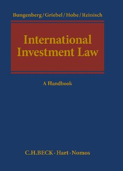 International Investment Law von Bungenberg,  Marc, Griebel,  Joern, Hobe,  Stephan, Reinisch,  August