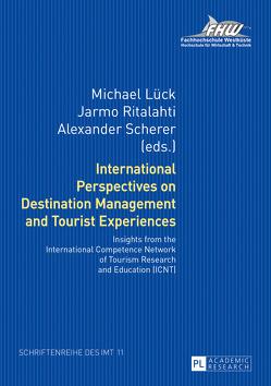 International Perspectives on Destination Management and Tourist Experiences von Lück,  Michael, Ritalahti,  Jarmo, Scherer,  Alexander