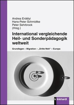 International vergleichende Heil- und Sonderpädagogik weltweit von Erdelyi,  Agnes, Schmidtke,  Hans-Peter, Sehrbrock,  Peter
