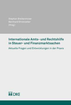 Internationale Amts- und Rechtshilfe in Steuer- und Finanzmarktsachen von Breitenmoser,  Stephan, Ehrenzeller,  Bernhard