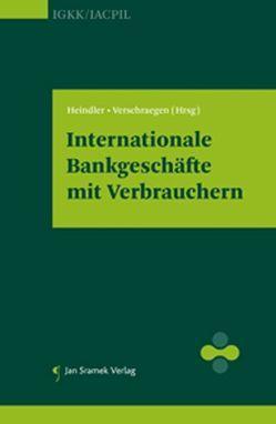 Internationale Bankgeschäfte mit Verbrauchern von Heindler,  Florian, Verschraegen,  Bea