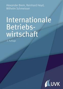 Internationale Betriebswirtschaft von Brem,  Alexander, Heyd,  Reinhard, Schmeisser,  Wilhelm