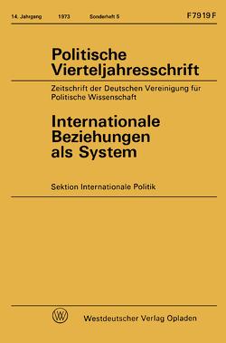 Internationale Beziehungen als System von Gantzel,  Klaus Jürgen