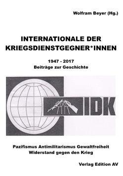 INTERNATIONALE DER KRIEGSDIENSTGEGNER/INNEN von Beyer,  Wolfram