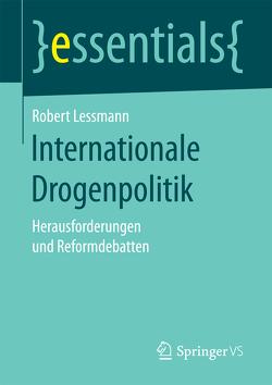 Internationale Drogenpolitik von Lessmann,  Robert