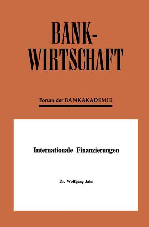 Internationale Finanzierungen von Jahn,  Wolfgang