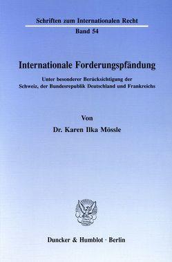 Internationale Forderungspfändung. von Mössle,  Karen Ilka