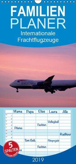 Internationale Frachtflugzeuge – Familienplaner hoch (Wandkalender 2019 , 21 cm x 45 cm, hoch) von Schwarz,  Sylvia