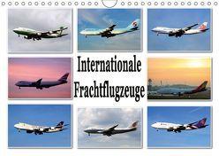 Internationale Frachtflugzeuge (Wandkalender 2019 DIN A4 quer) von Schwarz,  Sylvia