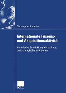 Internationale Fusions- und Akquisitionsaktivität von Kummer,  Christopher, Steger,  Prof. Dr. Ulrich